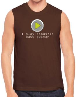 I Play Acoustic Bass Guitar Sleeveless