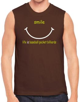 Smile ... Life Is Baseball Pocket Billiards Sleeveless