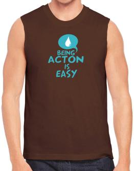 Being Acton Is Easy Sleeveless