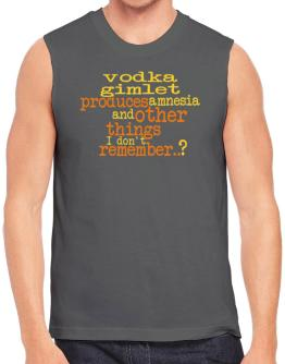 Vodka Gimlet Produces Amnesia And Other Things I Don