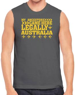 My Ancestors Came Here Legally Australia Sleeveless