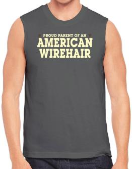 PROUD PARENT OF A American Wirehair Sleeveless