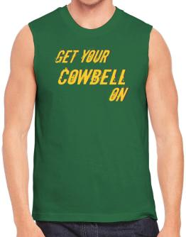 Get Your Cowbell On Sleeveless