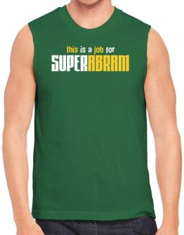 This Is A Job For Superabram Sleeveless