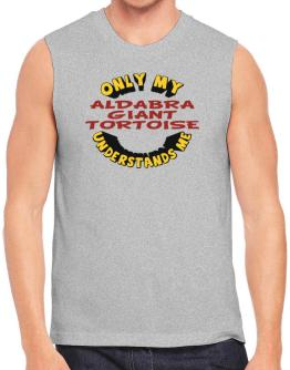 Only My Aldabra Giant Tortoise Understands Me Sleeveless