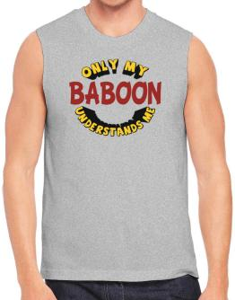 Only My Baboon Understands Me Sleeveless