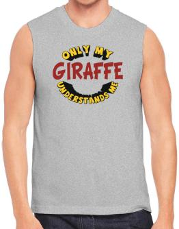 Only My Giraffe Understands Me Sleeveless