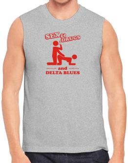 Sex & Drugs And Delta Blues Sleeveless
