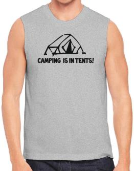 Camping Is In Tents. Sleeveless