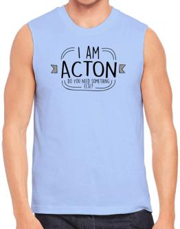 I am Acton do you need something else? Sleeveless