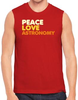 Peace Love Astronomy Sleeveless