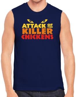 Attack Of The Killer Chickens Sleeveless
