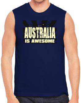 Australia Is Awesome Sleeveless