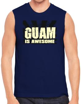 Guam Is Awesome Sleeveless