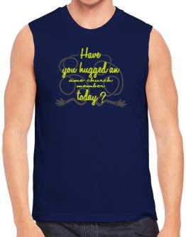 Have You Hugged An Ame Church Member Today? Sleeveless