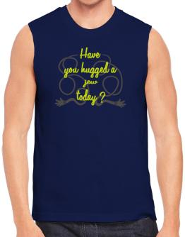 Have You Hugged A Jew Today? Sleeveless