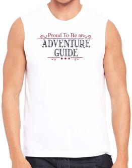 Proud To Be An Adventure Guide Sleeveless