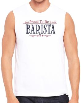Proud To Be A Barista Sleeveless