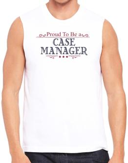 Proud To Be A Case Manager Sleeveless