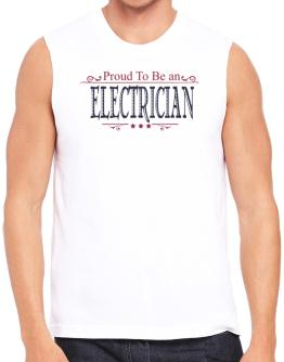 Proud To Be An Electrician Sleeveless