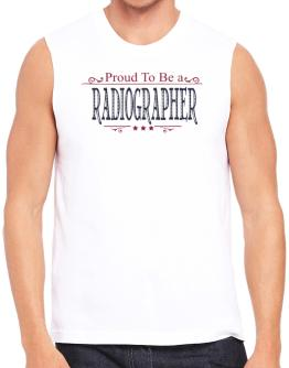 Proud To Be A Radiographer Sleeveless