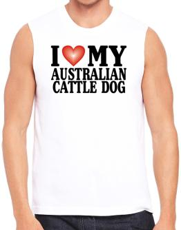 I Love Australian Cattle Dog Sleeveless