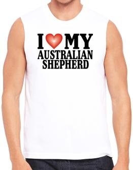 I Love Australian Shepherd Sleeveless