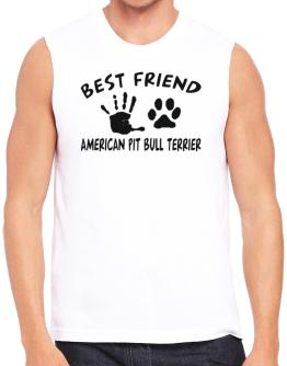My Best Friend Is My American Pit Bull Terrier Sleeveless