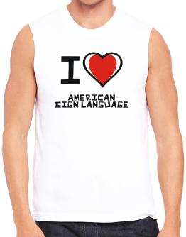 I Love American Sign Language Sleeveless