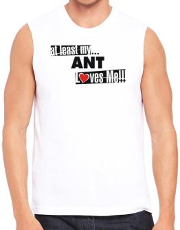 At Least My Ant Loves Me ! Sleeveless