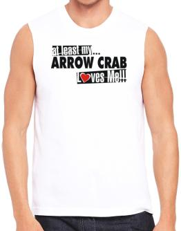 At Least My Arrow Crab Loves Me ! Sleeveless