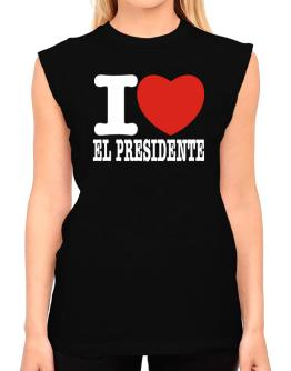 I Love El Presidente T-Shirt - Sleeveless-Womens