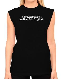 Agricultural Microbiologist T-Shirt - Sleeveless-Womens