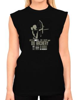 """ Life is simple... eat, sleep and do Archery "" T-Shirt - Sleeveless-Womens"