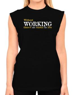 Without Working There