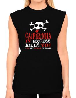 Caipirinha In Excess Kills You - I Am Not Afraid Of Death T-Shirt - Sleeveless-Womens