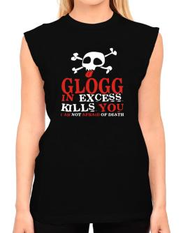 Glogg In Excess Kills You - I Am Not Afraid Of Death T-Shirt - Sleeveless-Womens