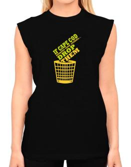 If Cape Cod Hinders Your Studies, Drop Them T-Shirt - Sleeveless-Womens