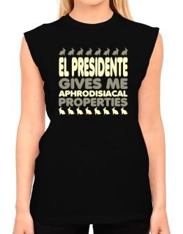 El Presidente Gives Me Aphrodisiacal Properties T-Shirt - Sleeveless-Womens