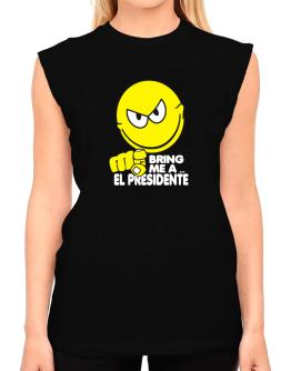 Bring Me A ... El Presidente T-Shirt - Sleeveless-Womens