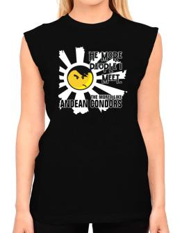 The More People I Meet, The More I Like Andean Condors T-Shirt - Sleeveless-Womens