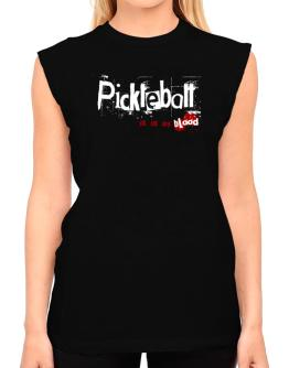 Pickleball Is In My Blood T-Shirt - Sleeveless-Womens