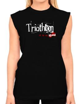Triathlon Is In My Blood T-Shirt - Sleeveless-Womens