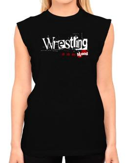 Wrestling Is In My Blood T-Shirt - Sleeveless-Womens