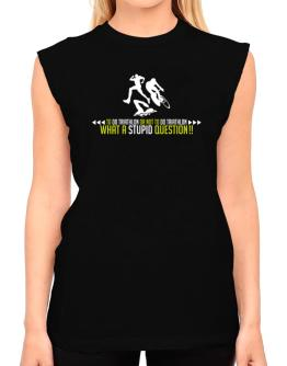 To do Triathlon or not to do Triathlon, what a stupid question!! T-Shirt - Sleeveless-Womens