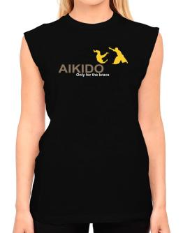 Aikido - Only For The Brave T-Shirt - Sleeveless-Womens