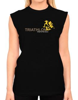Triathlon - Only For The Brave T-Shirt - Sleeveless-Womens