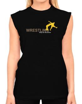 Wrestling - Only For The Brave T-Shirt - Sleeveless-Womens