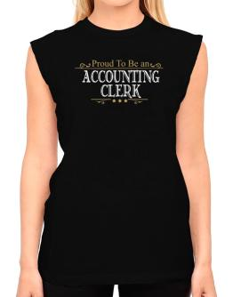 Proud To Be An Accounting Clerk T-Shirt - Sleeveless-Womens