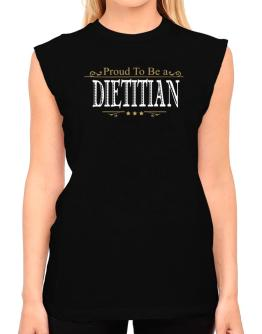 Proud To Be A Dietitian T-Shirt - Sleeveless-Womens